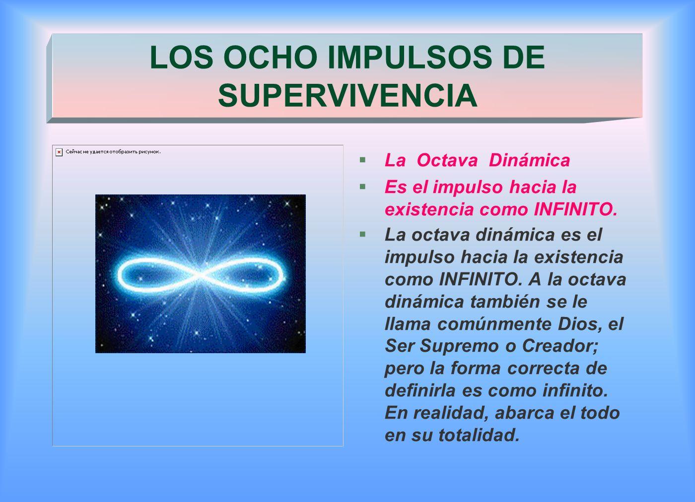 §La Octava Dinámica §Es el impulso hacia la existencia como INFINITO.