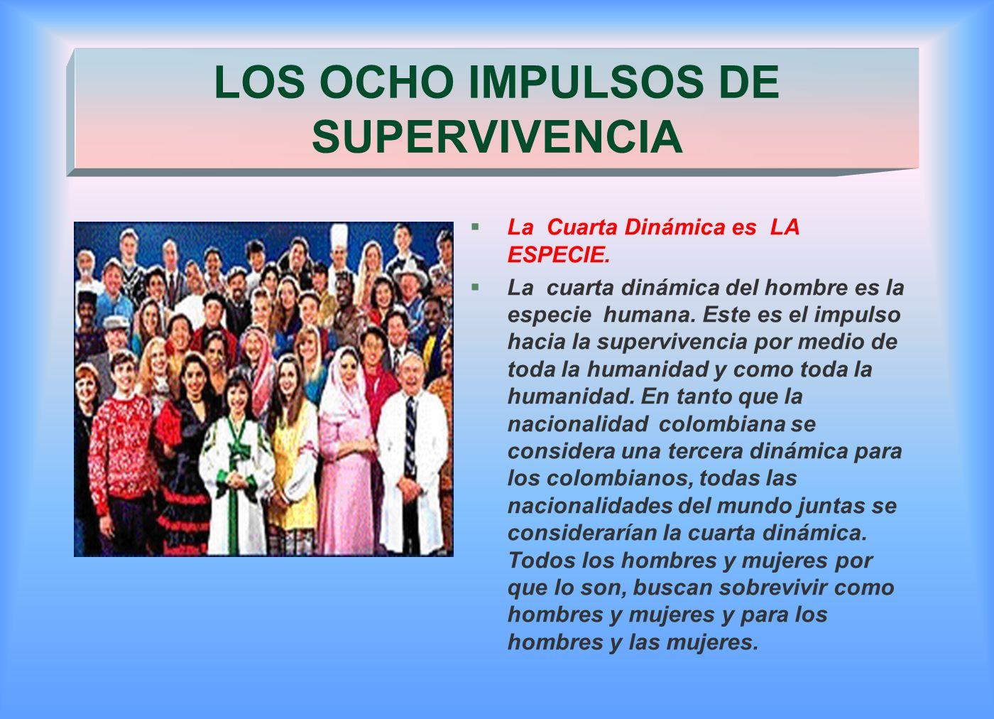 §La Quinta Dinámica son LAS FORMAS DE VIDA.