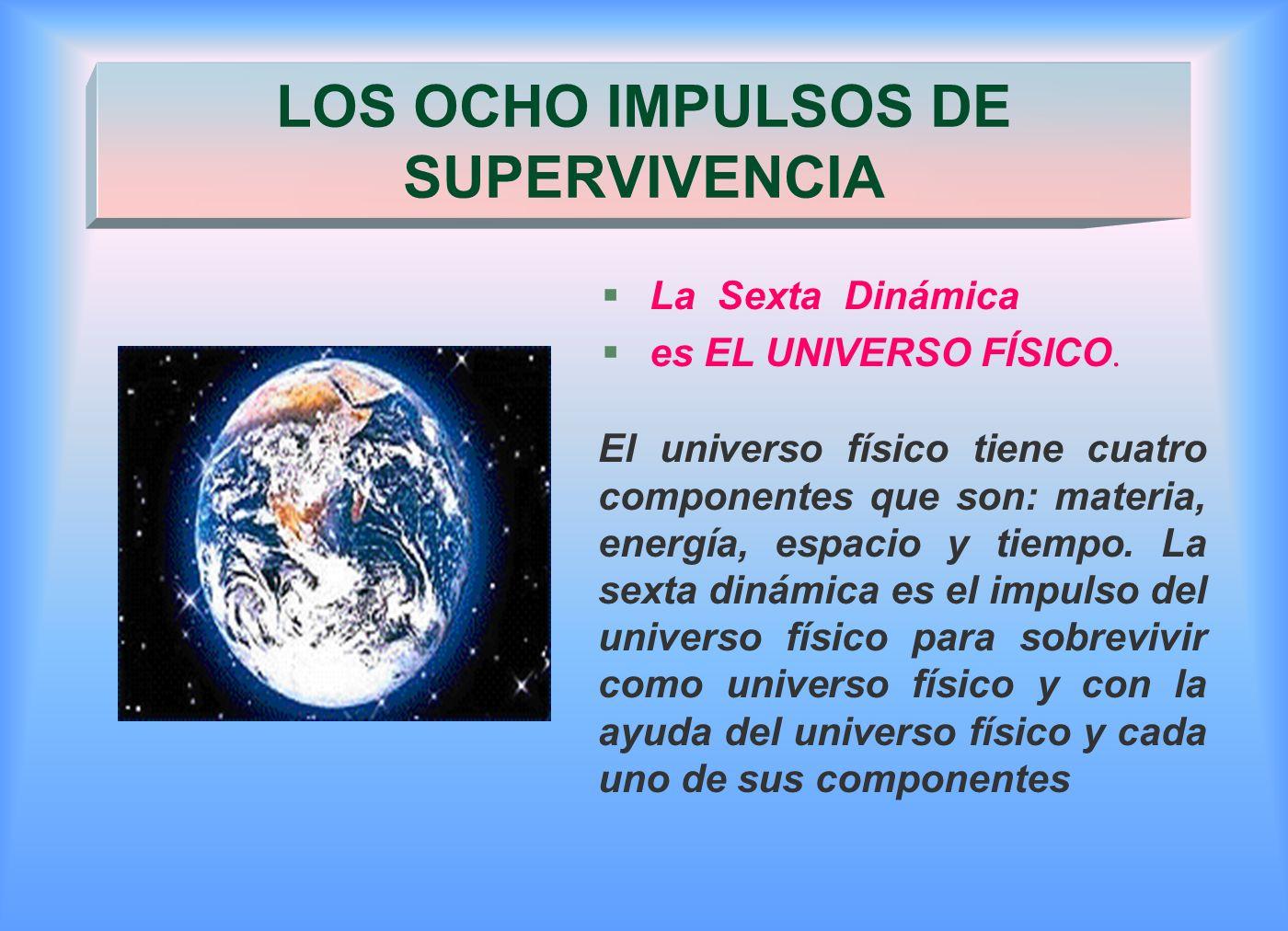 §La Sexta Dinámica es EL UNIVERSO FÍSICO.