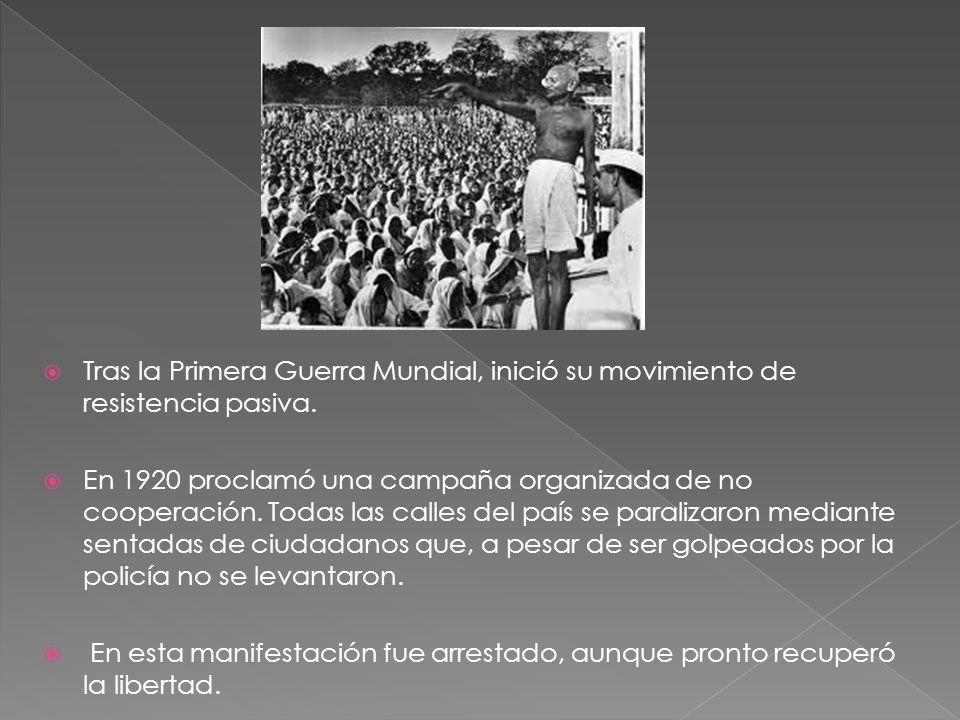 Tras la Primera Guerra Mundial, inició su movimiento de resistencia pasiva. En 1920 proclamó una campaña organizada de no cooperación. Todas las calle