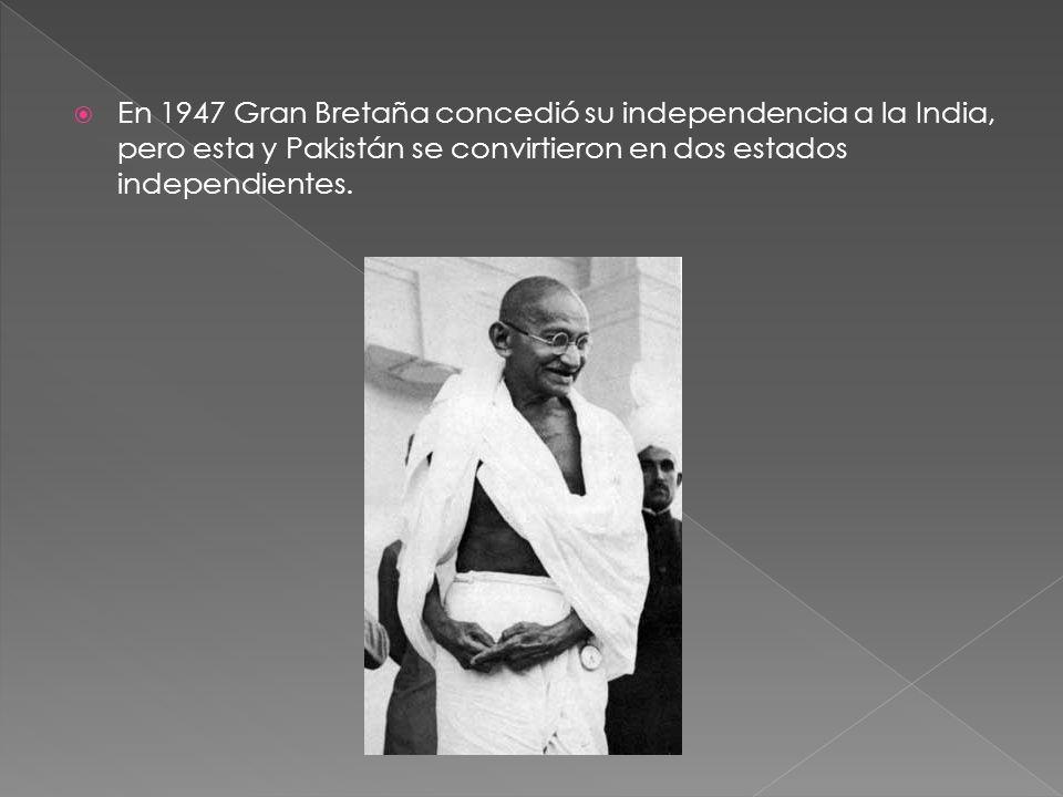 En 1947 Gran Bretaña concedió su independencia a la India, pero esta y Pakistán se convirtieron en dos estados independientes.