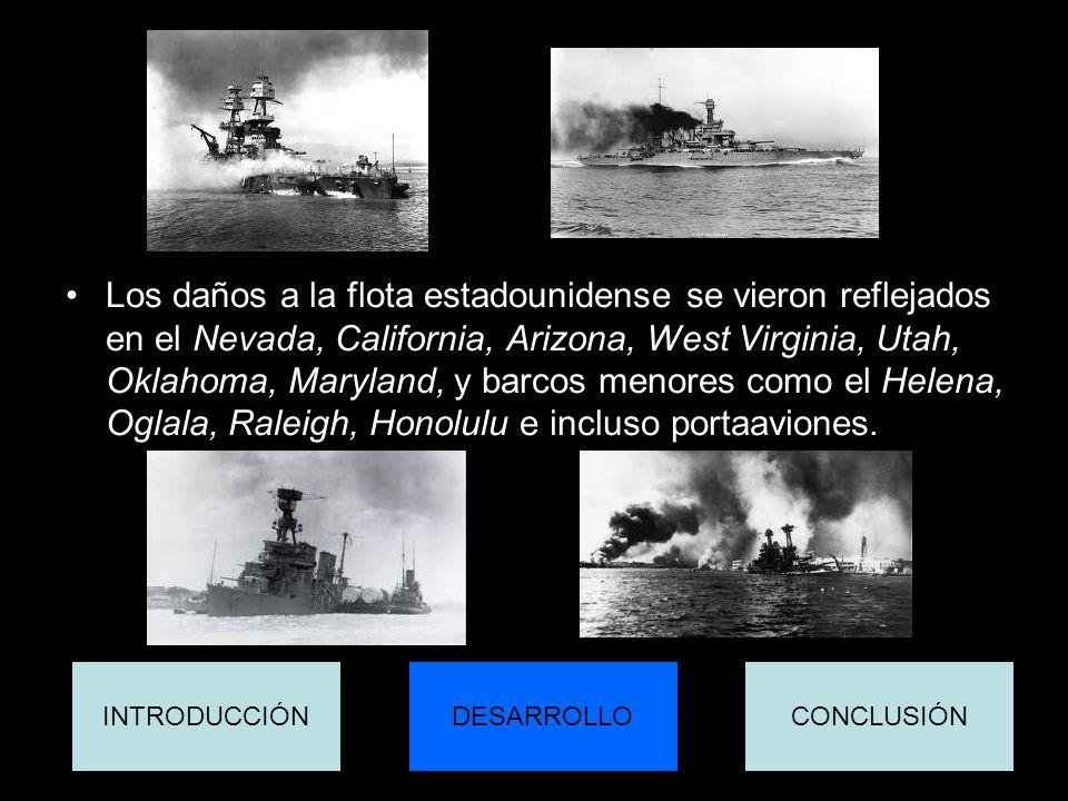 Los daños a la flota estadounidense se vieron reflejados en el Nevada, California, Arizona, West Virginia, Utah, Oklahoma, Maryland, y barcos menores