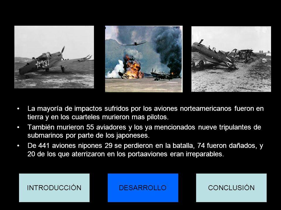 La mayoría de impactos sufridos por los aviones norteamericanos fueron en tierra y en los cuarteles murieron mas pilotos. También murieron 55 aviadore