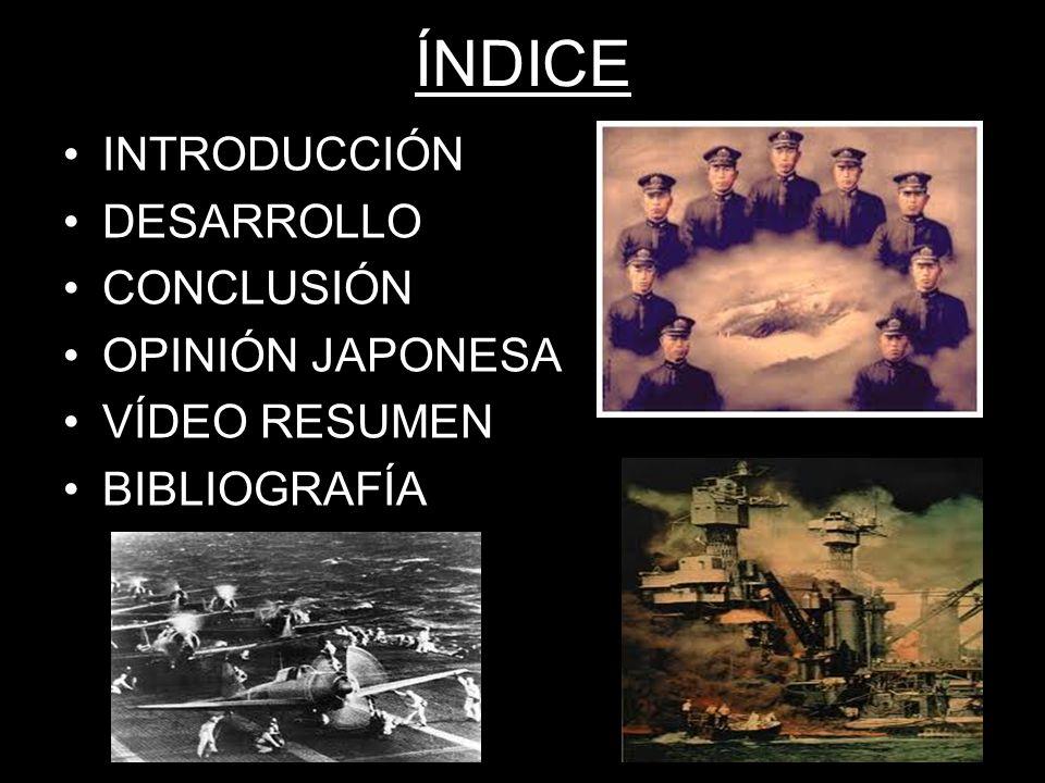 ÍNDICE INTRODUCCIÓN DESARROLLO CONCLUSIÓN OPINIÓN JAPONESA VÍDEO RESUMEN BIBLIOGRAFÍA