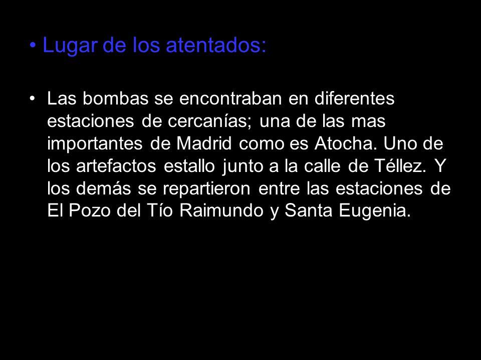 Lugar de los atentados: Las bombas se encontraban en diferentes estaciones de cercanías; una de las mas importantes de Madrid como es Atocha. Uno de l