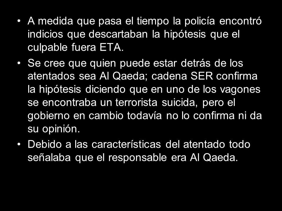 A medida que pasa el tiempo la policía encontró indicios que descartaban la hipótesis que el culpable fuera ETA. Se cree que quien puede estar detrás