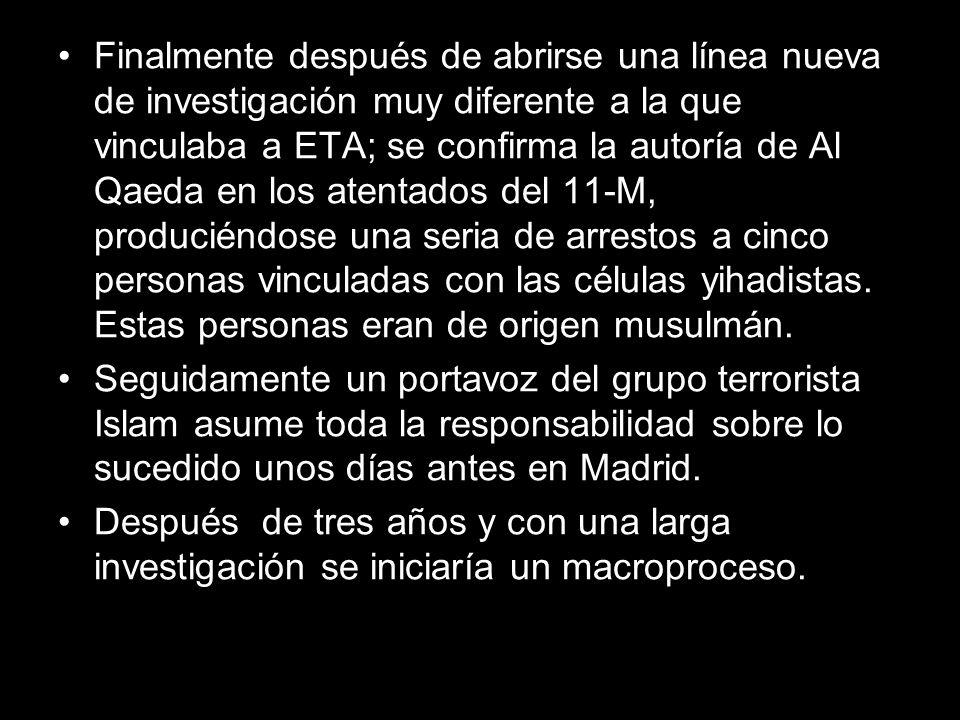 Finalmente después de abrirse una línea nueva de investigación muy diferente a la que vinculaba a ETA; se confirma la autoría de Al Qaeda en los atent