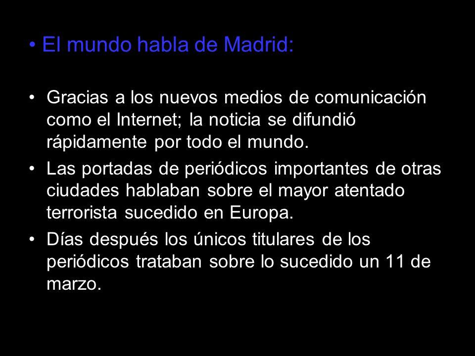 El mundo habla de Madrid: Gracias a los nuevos medios de comunicación como el Internet; la noticia se difundió rápidamente por todo el mundo. Las port