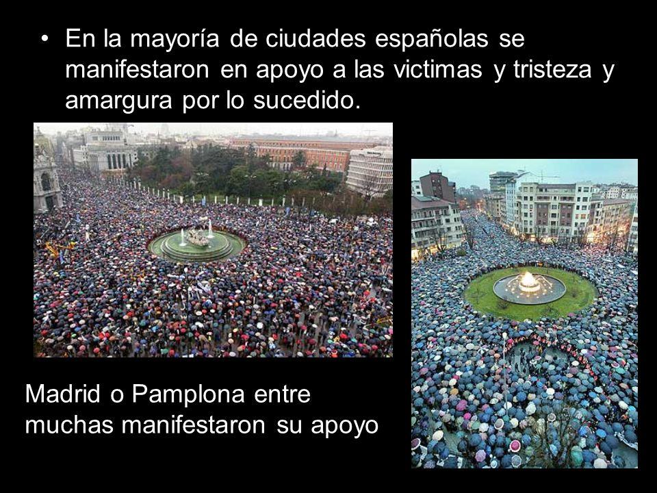En la mayoría de ciudades españolas se manifestaron en apoyo a las victimas y tristeza y amargura por lo sucedido. Madrid o Pamplona entre muchas mani