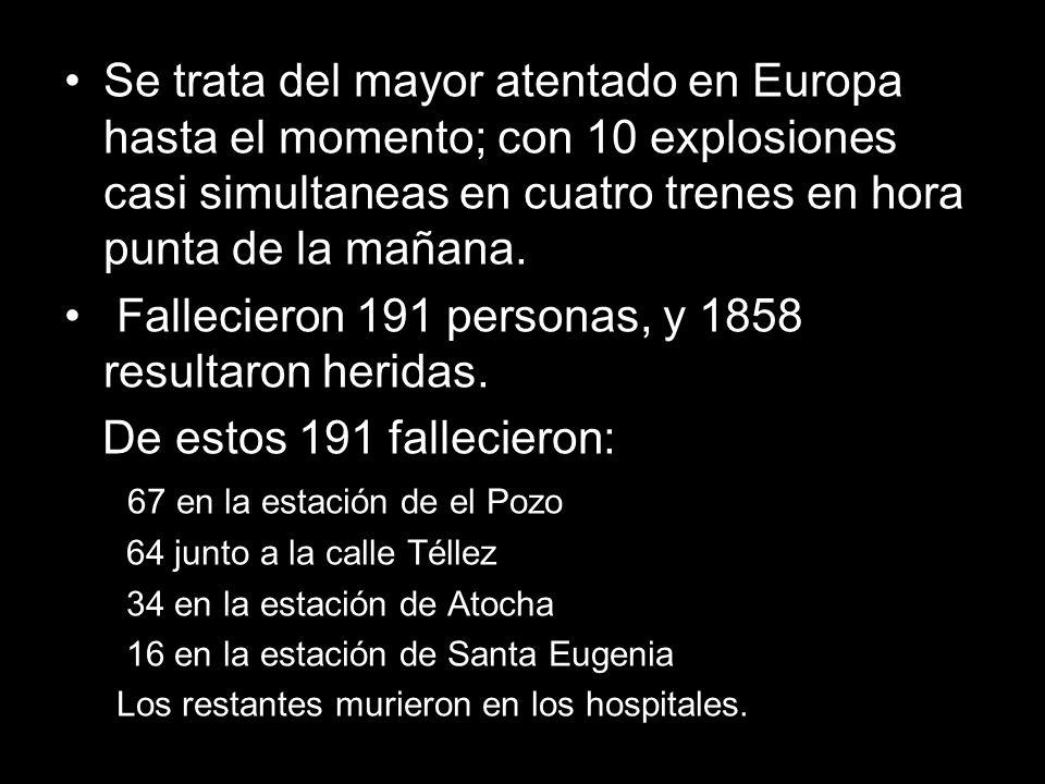 Se trata del mayor atentado en Europa hasta el momento; con 10 explosiones casi simultaneas en cuatro trenes en hora punta de la mañana. Fallecieron 1