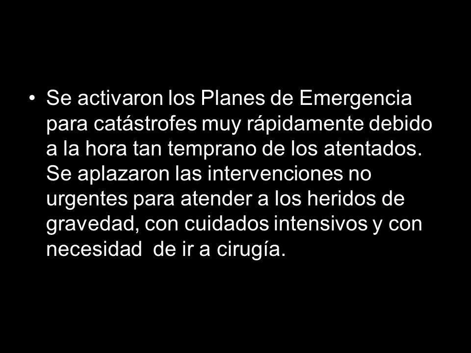 Se activaron los Planes de Emergencia para catástrofes muy rápidamente debido a la hora tan temprano de los atentados. Se aplazaron las intervenciones