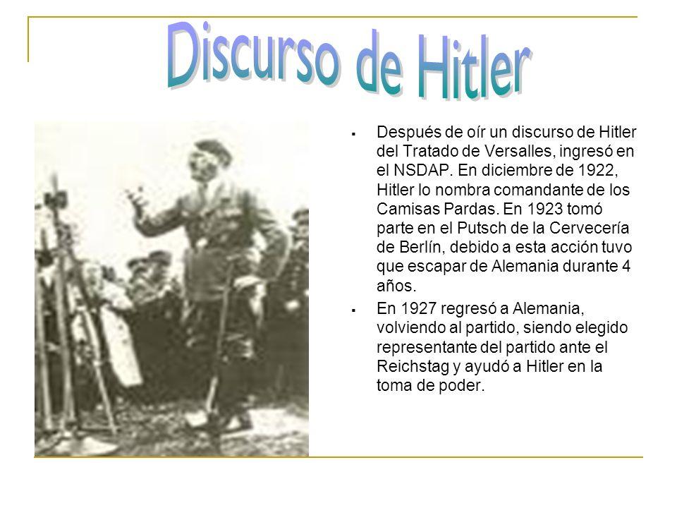 Después de oír un discurso de Hitler del Tratado de Versalles, ingresó en el NSDAP. En diciembre de 1922, Hitler lo nombra comandante de los Camisas P