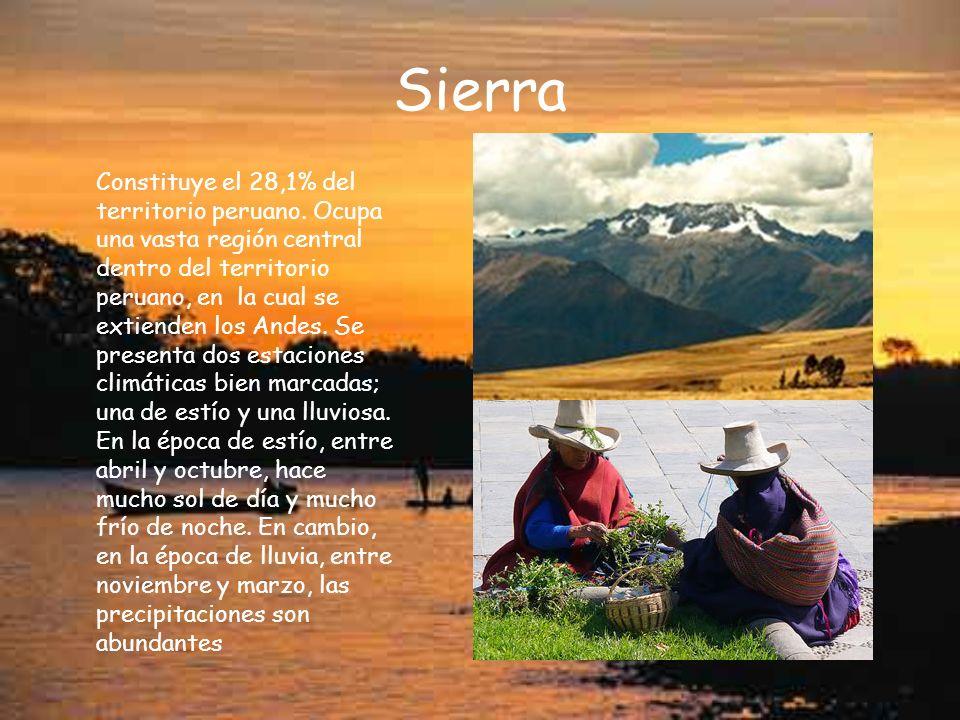 Sierra Constituye el 28,1% del territorio peruano. Ocupa una vasta región central dentro del territorio peruano, en la cual se extienden los Andes. Se
