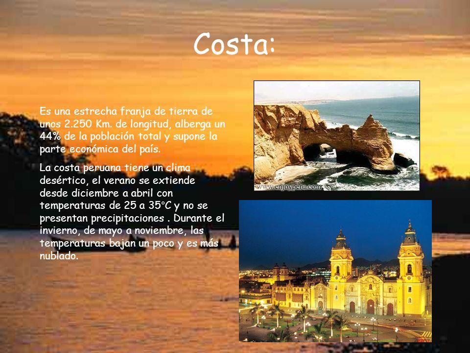 Costa: Es una estrecha franja de tierra de unos 2.250 Km. de longitud, alberga un 44% de la población total y supone la parte económica del país. La c