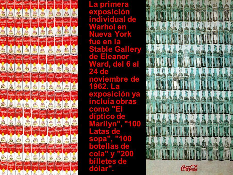 La primera exposición individual de Warhol en Nueva York fue en la Stable Gallery de Eleanor Ward, del 6 al 24 de noviembre de 1962. La exposición ya