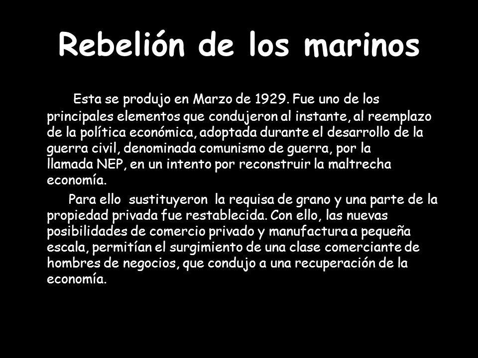 Rebelión de los marinos Esta se produjo en Marzo de 1929. Fue uno de los principales elementos que condujeron al instante, al reemplazo de la política
