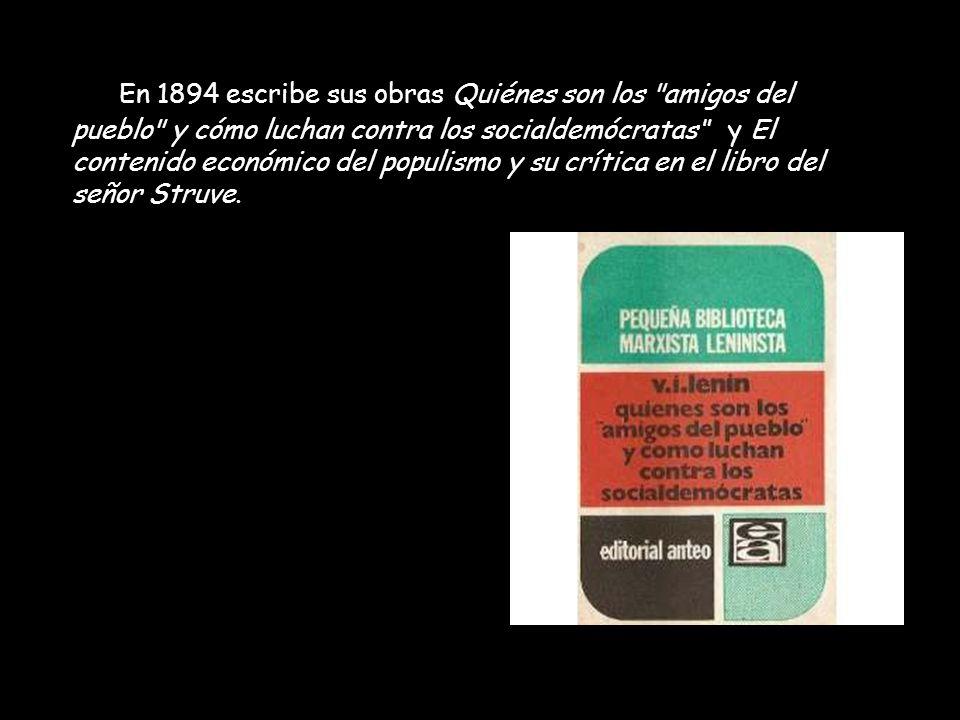 En 1894 escribe sus obras Quiénes son los