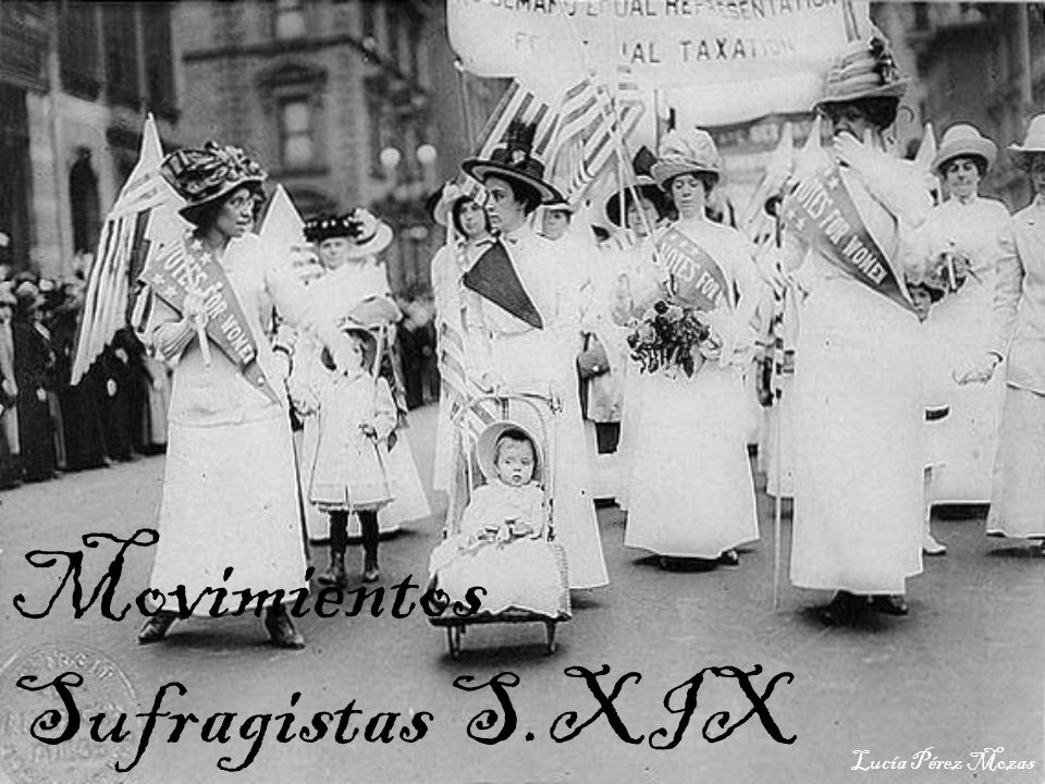 Movimientos Sufragistas S.XIX Lucía Pérez Mozas