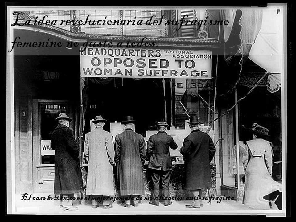 La idea revolucionaria del sufragismo femenino no gustó a todos. El caso británico es el mejor ejemplo de movilización anti-sufragista.