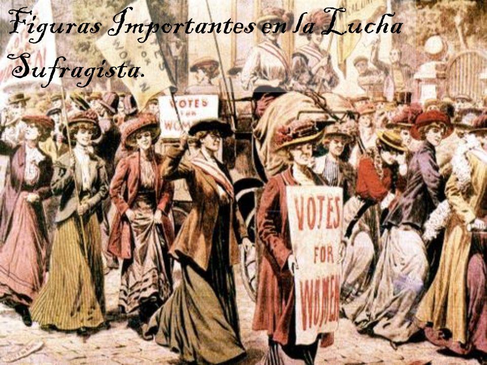 Figuras Importantes en la Lucha Sufragista.