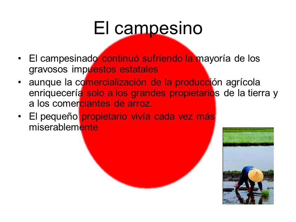 El campesino El campesinado continuó sufriendo la mayoría de los gravosos impuestos estatales aunque la comercialización de la producción agrícola enr