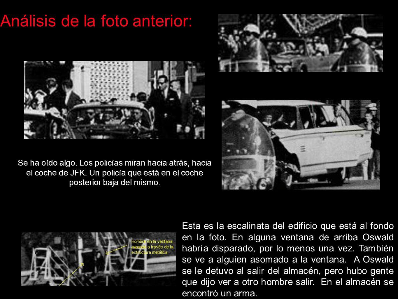 Análisis de la foto anterior: Se ha oído algo. Los policías miran hacia atrás, hacia el coche de JFK. Un policía que está en el coche posterior baja d