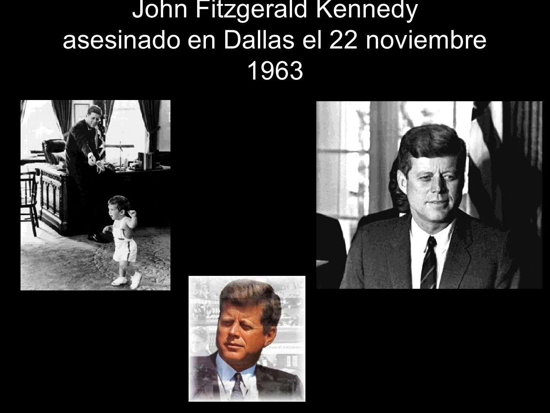 John Fitzgerald Kennedy asesinado en Dallas el 22 noviembre 1963