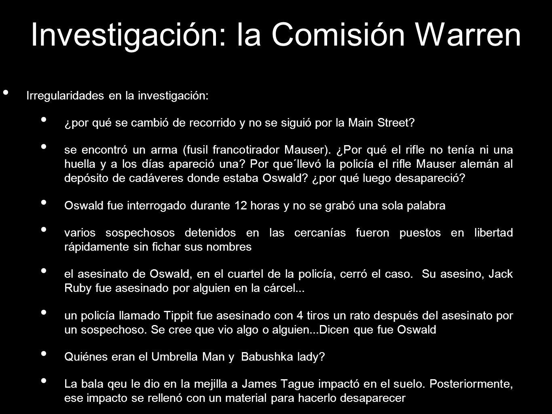 Investigación: la Comisión Warren Irregularidades en la investigación: ¿por qué se cambió de recorrido y no se siguió por la Main Street? se encontró