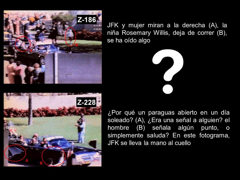 JFK y mujer miran a la derecha (A), la niña Rosemary Willis, deja de correr (B), se ha oído algo ¿Por qué un paraguas abierto en un día soleado? (A),