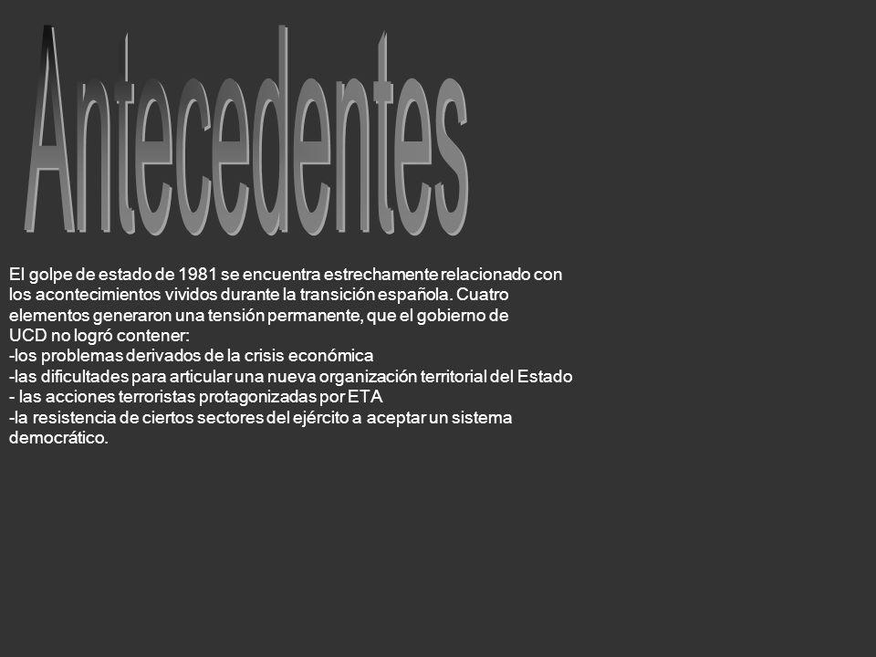 El golpe de estado de 1981 se encuentra estrechamente relacionado con los acontecimientos vividos durante la transición española. Cuatro elementos gen
