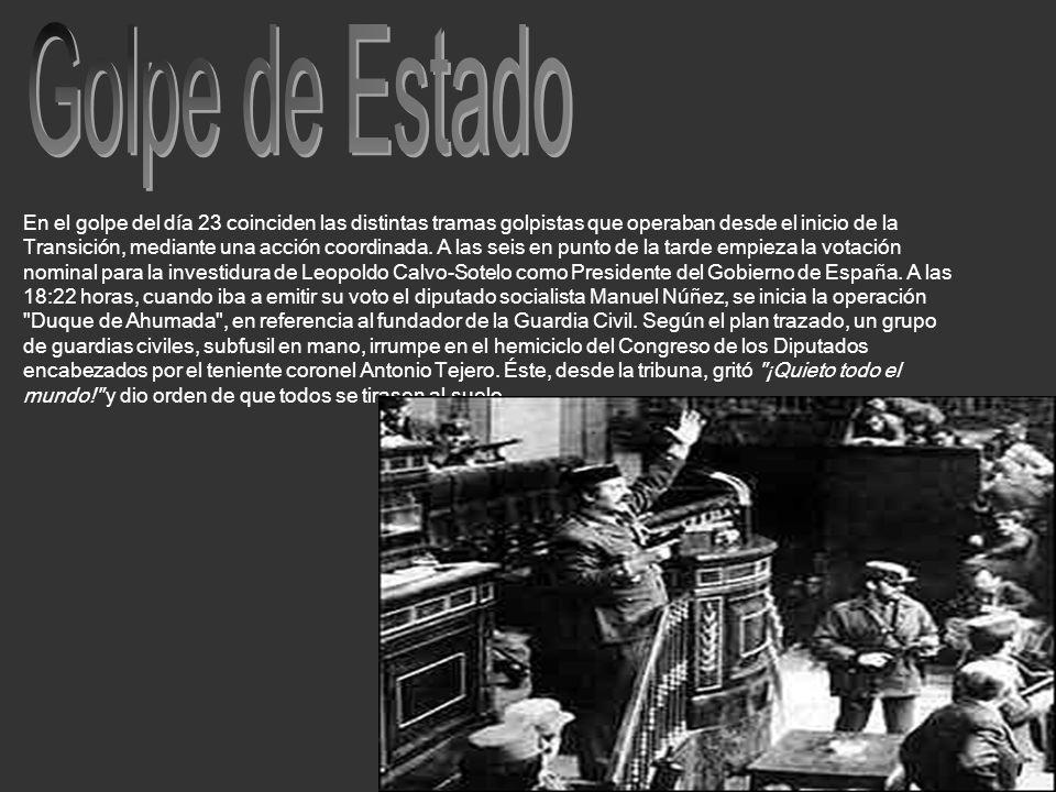En el golpe del día 23 coinciden las distintas tramas golpistas que operaban desde el inicio de la Transición, mediante una acción coordinada. A las s