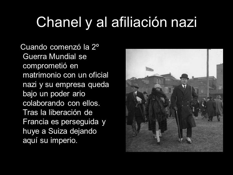 Chanel y al afiliación nazi Cuando comenzó la 2º Guerra Mundial se comprometió en matrimonio con un oficial nazi y su empresa queda bajo un poder ario
