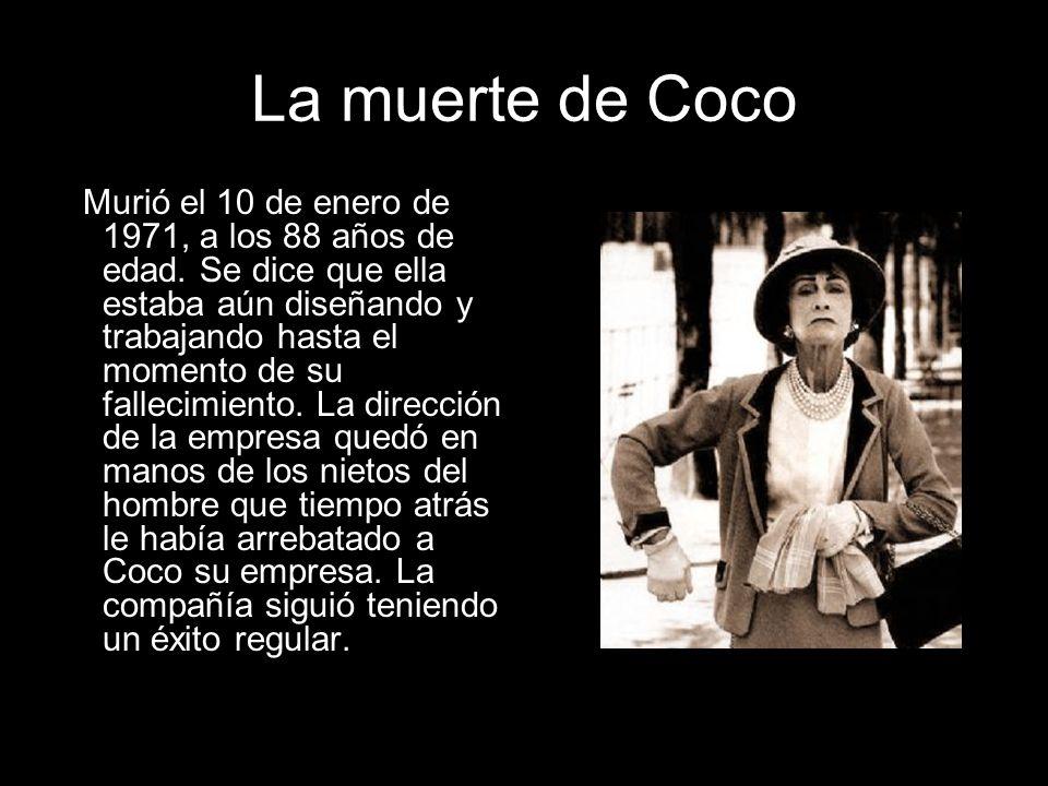 La muerte de Coco Murió el 10 de enero de 1971, a los 88 años de edad. Se dice que ella estaba aún diseñando y trabajando hasta el momento de su falle