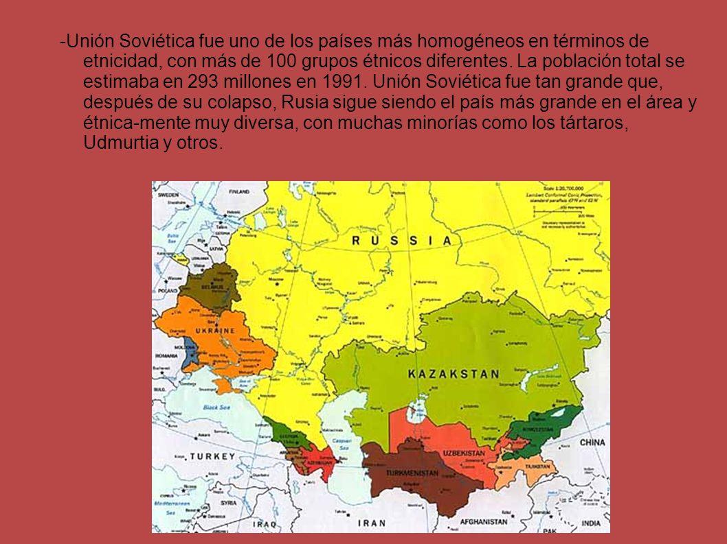-Unión Soviética fue uno de los países más homogéneos en términos de etnicidad, con más de 100 grupos étnicos diferentes. La población total se estima
