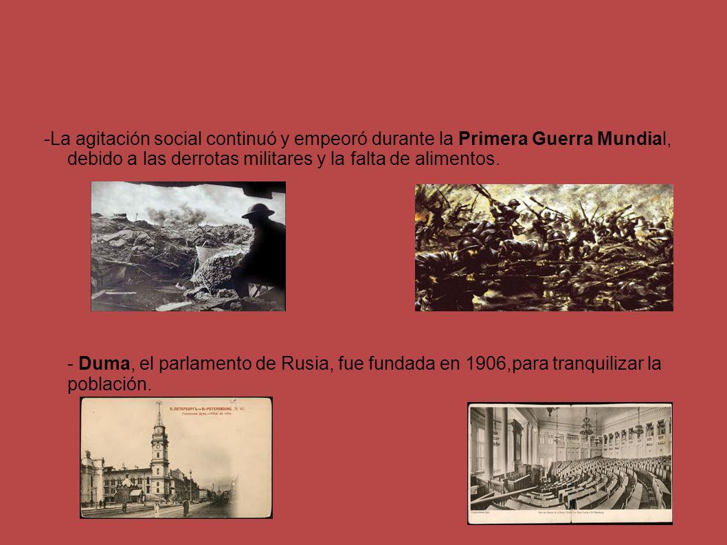 -La agitación social continuó y empeoró durante la Primera Guerra Mundial, debido a las derrotas militares y la falta de alimentos. - Duma, el parlame