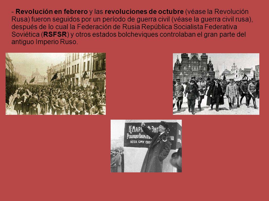 - Revolución en febrero y las revoluciones de octubre (véase la Revolución Rusa) fueron seguidos por un período de guerra civil (véase la guerra civil