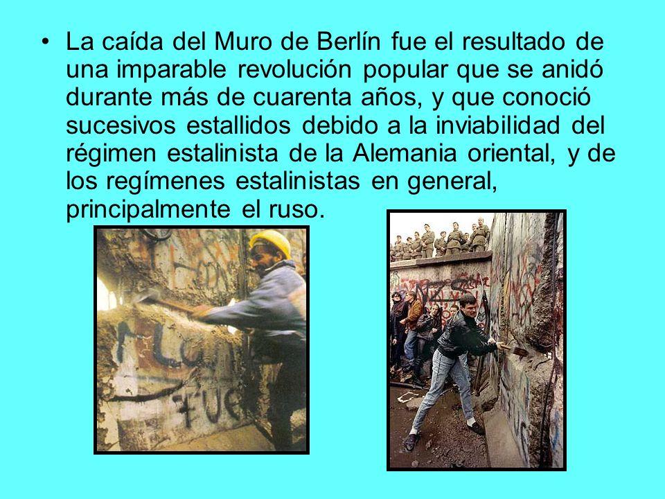 La caída del Muro de Berlín fue el resultado de una imparable revolución popular que se anidó durante más de cuarenta años, y que conoció sucesivos es