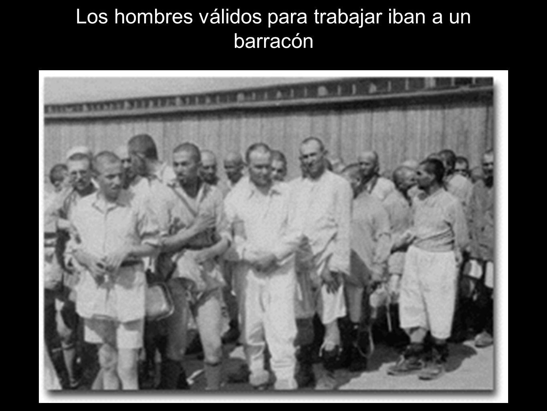 Los hombres válidos para trabajar iban a un barracón