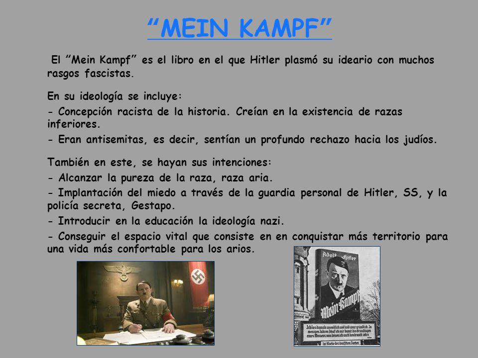 MEIN KAMPF El Mein Kampf es el libro en el que Hitler plasmó su ideario con muchos rasgos fascistas. En su ideología se incluye: - Concepción racista