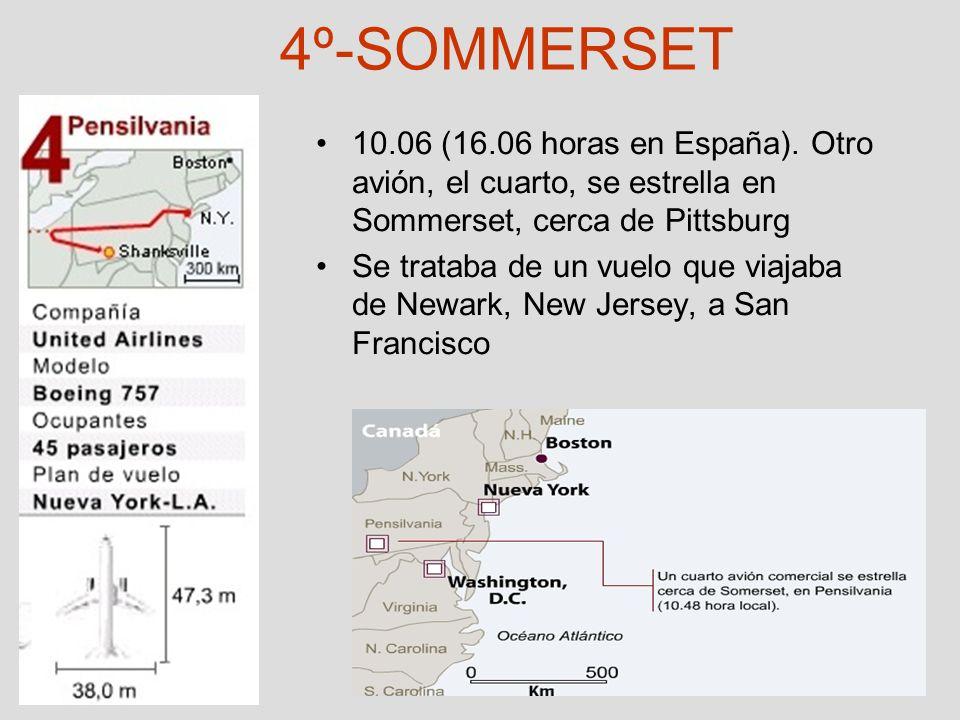 4º-SOMMERSET 10.06 (16.06 horas en España). Otro avión, el cuarto, se estrella en Sommerset, cerca de Pittsburg Se trataba de un vuelo que viajaba de