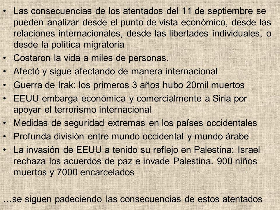 Las consecuencias de los atentados del 11 de septiembre se pueden analizar desde el punto de vista económico, desde las relaciones internacionales, de