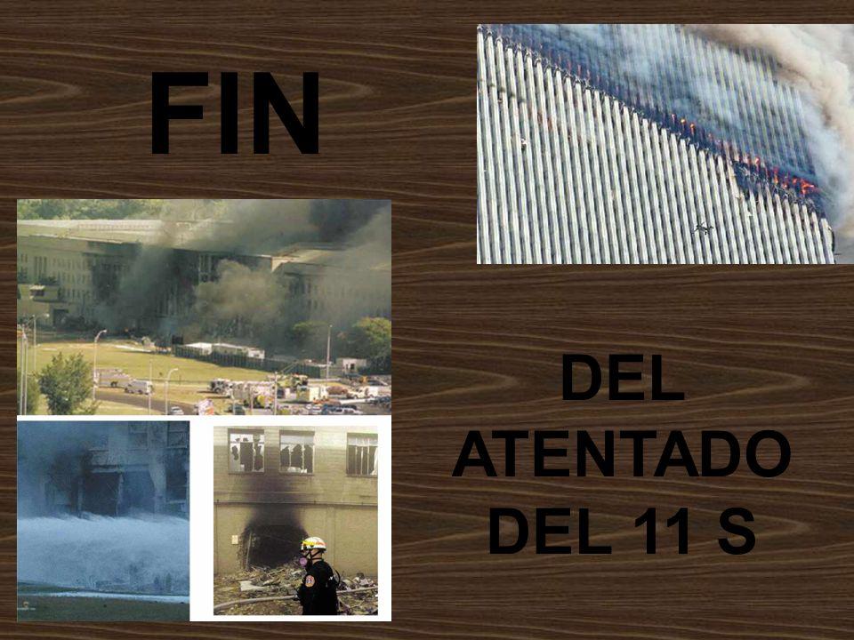FIN DEL ATENTADO DEL 11 S