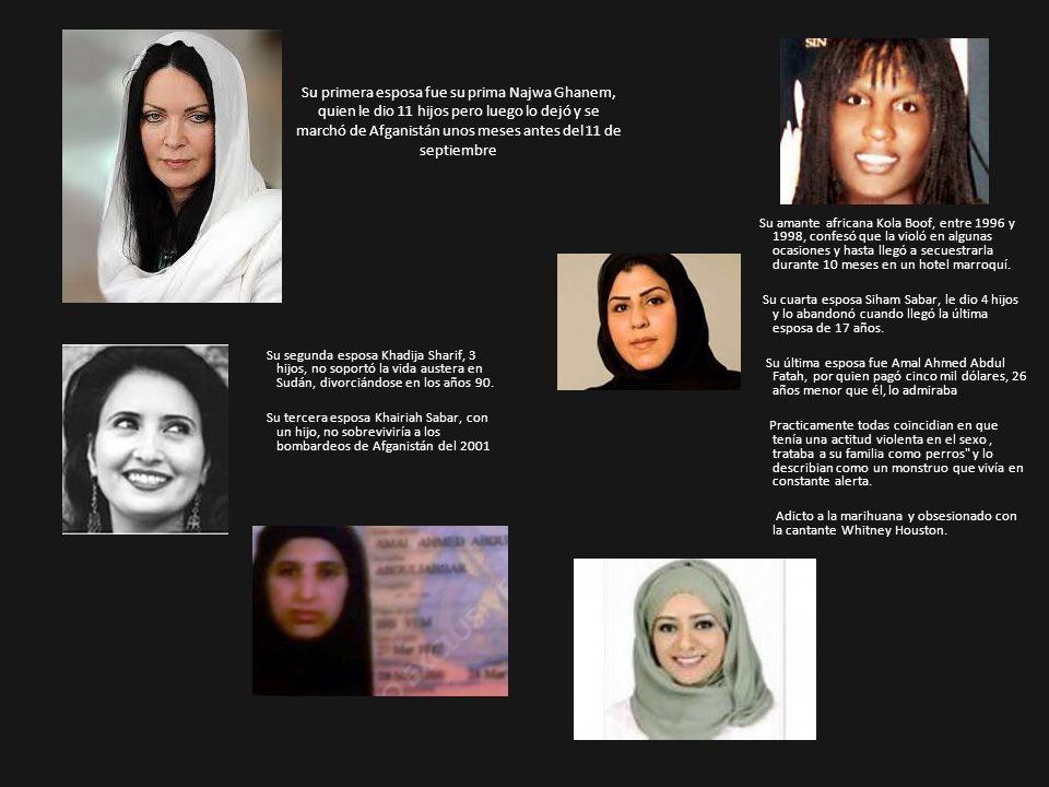 Su primera esposa fue su prima Najwa Ghanem, quien le dio 11 hijos pero luego lo dejó y se marchó de Afganistán unos meses antes del 11 de septiembre
