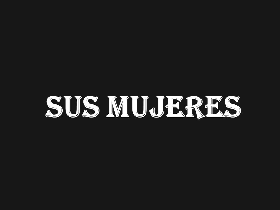 SUS MUJERES