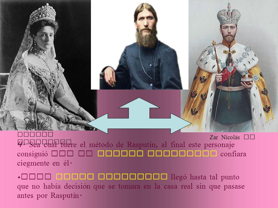 4. Sea cual fuere el método de Rasputín, al final este personaje consiguió que la zarina Alejandra confiara ciegmente en él. Esta ciega confianza lleg