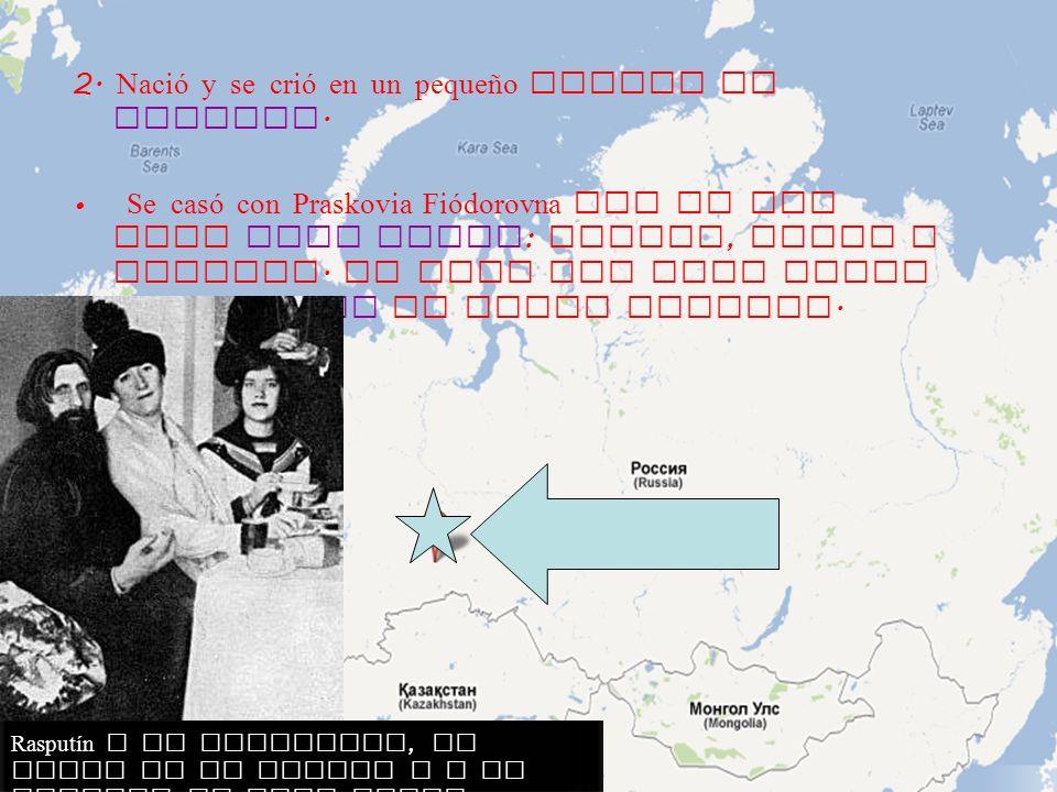 2. Nació y se crió en un pequeño pueblo de Siberia. Se casó con Praskovia Fiódorovna con la que tuvo tres hijos : Dmitri, Maria y Varvara. Se sabe que
