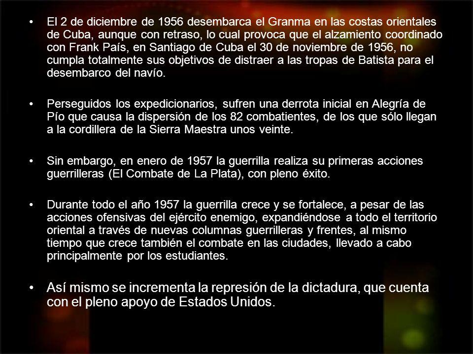 El 2 de diciembre de 1956 desembarca el Granma en las costas orientales de Cuba, aunque con retraso, lo cual provoca que el alzamiento coordinado con