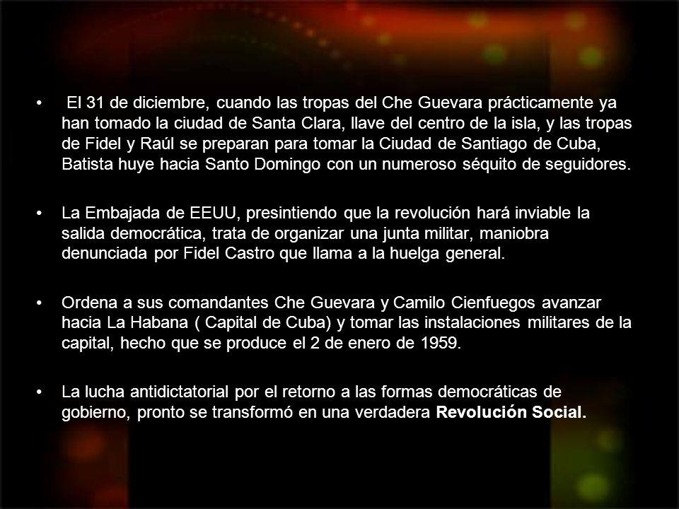 El 31 de diciembre, cuando las tropas del Che Guevara prácticamente ya han tomado la ciudad de Santa Clara, llave del centro de la isla, y las tropas