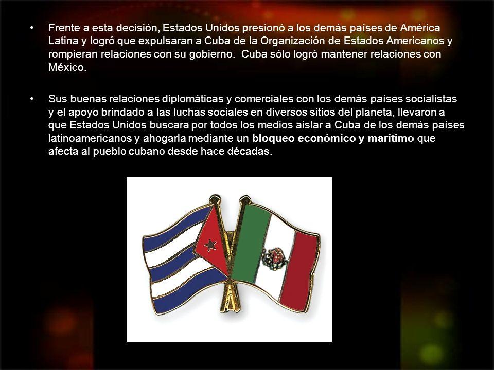 Frente a esta decisión, Estados Unidos presionó a los demás países de América Latina y logró que expulsaran a Cuba de la Organización de Estados Ameri