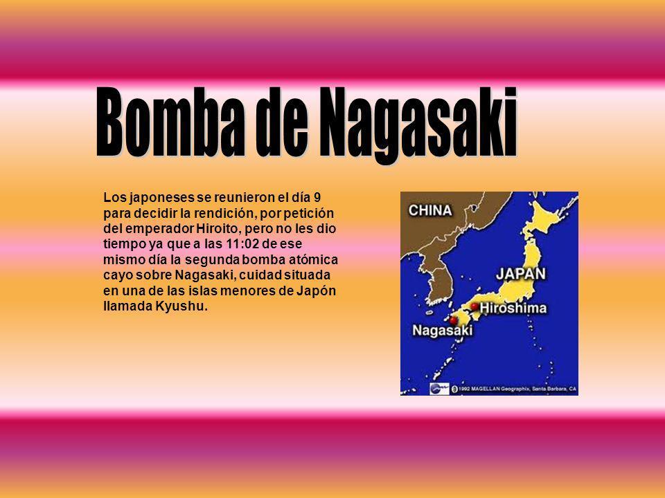 Los japoneses se reunieron el día 9 para decidir la rendición, por petición del emperador Hiroito, pero no les dio tiempo ya que a las 11:02 de ese mi